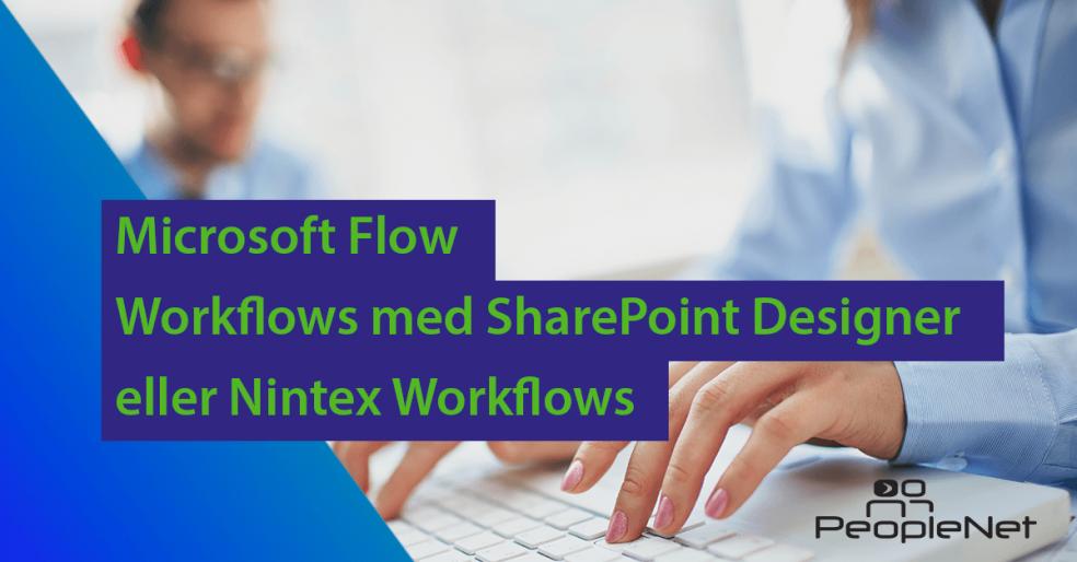 Microsoft Flow, Workflows med SharePoint Designer og Nintex Workflows