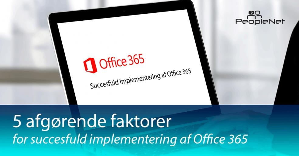 Fem afgørende faktorer for succesfuld implementering af Office 365