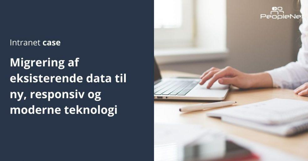 Migrering af eksisterende data til ny, responsiv og moderne teknologi