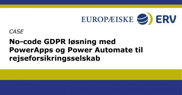 No-code GDPR løsning med PowerApps og Power Automate til rejseforsikringsselskab