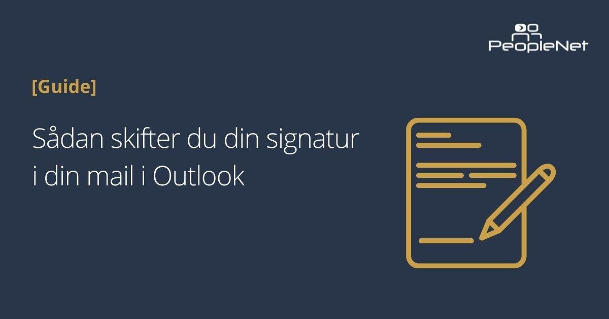 Sådan skifter du din signatur i din mail i Outlook
