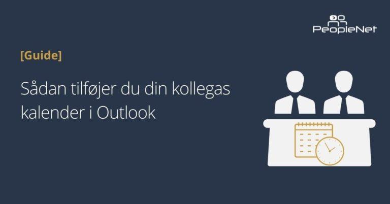 Sådan tilføjer du din kollegas kalender i Outlook